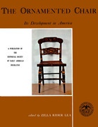 The Ornamented Chair: Its Developent in America (1700¿1890)