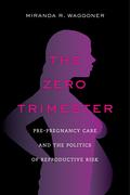 The Zero Trimester