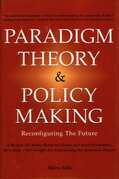 Paradigm Theory & Policy Making: Reconfiguring the Future