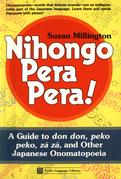 Nihongo Pera Pera !: A User's Guide to Japanese Onomatopoeia
