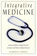 Integrative Medicine: Acheiving Wellness Through the Best of Eastern and Western Medical Practices