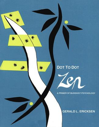 Dot to Dot Zen: A Primer of Buddhist Psychology
