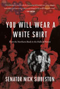 You Will Wear a White Shirt: From the Northern Bush to the Halls of Power