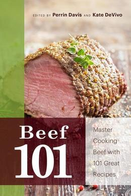 Beef 101: Master Beef with 101 Great Recipes