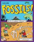 Explore Fossils!: With 25 Great Projects