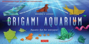 Origami Aquarium: Aquatic fun for everyone! [Origami Kit with 2 full-color Books of 20 Projects, 98 folding Papers]
