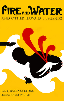 Fire and Water: And Other Hawaiian Legends