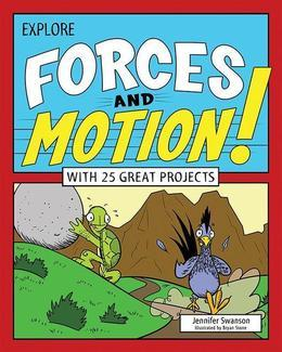 Explore Forces and Motion!: With 25 Great Projects
