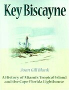 Key Biscayne: A History of Miami's Tropical Island and the Cape Florida Lighthouse