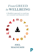From greed to wellbeing: A Buddhist approach to resolving our economic and financial crises