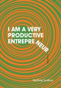 I Am a Very Productive Entrepreneur