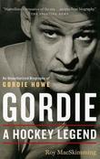 Gordie: A Hockey Legend