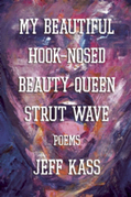 My Beautiful Hook-Nosed Beauty Queen Strut Wave