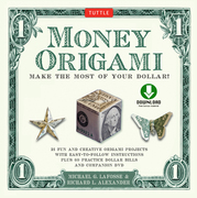 Money Origami: Make the Most of Your Dollar! [Origami with Downloadable Material]