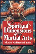 Spiritual Dimensions of the Martial Arts