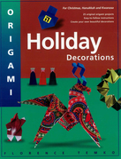 Origami Holiday Decorations: For Christmas, Hanukkah and Kwanzza