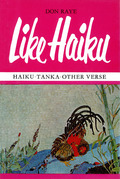 Like Haiku: Haiku ¿ Tanka ¿ Other Verse