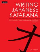 Writing Japanese Katakana: An Introductory Japanese Language Workbook