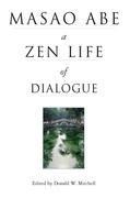 Masao Abe a Zen Life of Dialogue