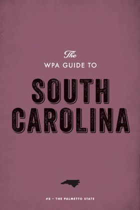 The WPA Guide to South Carolina