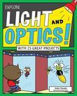 Explore Light and Optics!: With 25 Great Projects