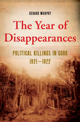 The Year of Disappearances: Political Killings in Cork 1921-1922