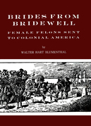 Brides from Bridewell: Female Felons Sent to Colonial America