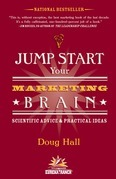Jump Start Your Marketing Brain: Scientific Advice and Practical Ideas