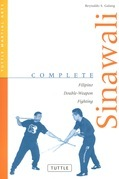 Complete Sinawali: Filipino Double-Weapon Fighting