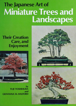 The Japanese Art of Minature Trees and Landscapes: Their Creation, Care, and Enjoyment