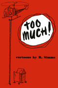 Too Much!: Cartoons by R Simms