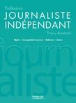 Profession journaliste indépendant