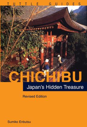 Chichibu: Japan's Hidden Treasures