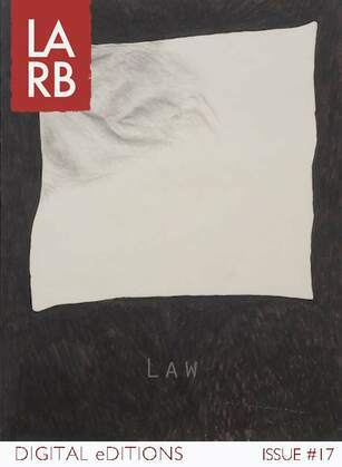 LARB Digital Edition: The Law Issue