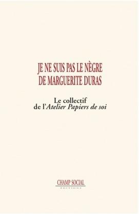 Je ne suis pas le nègre de Marguerite Duras