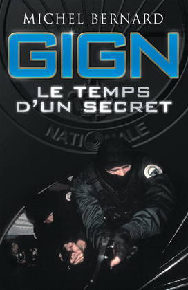 GIGN, le temps d'un secret