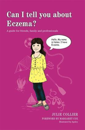 Can I tell you about Eczema?: A guide for friends, family and professionals