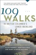 109 Walks in British Columbia's Lower Mainland