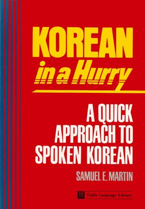 Korean in a Hurry: A Quick Approach to Spoken Korean