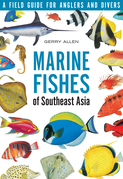 Marine Fishes of Southeast Asia: A Field Guide for Anglers and Divers
