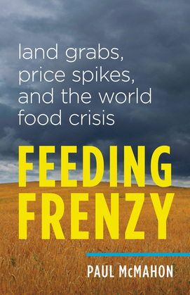 Feeding Frenzy: Land Grabs, Price Spikes, and the World Food Crisis