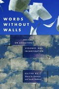 Words without Walls: Writers on Addiction, Violence, and Incarceration