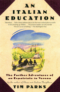 An Italian Education: The Further Adventures of an Expatriate in Verona