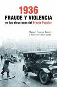 1936. Fraude y violencia en las elecciones del Frente Popular