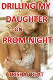 Drilling My Daughter on Prom Night