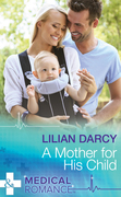 A Mother For His Child (Mills & Boon Medical)
