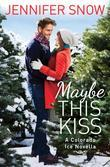 Maybe This Kiss