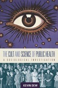 The Cult and Science of Public Health: A Sociological Investigation