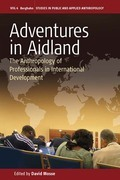 Adventures in Aidland: The Anthropology of Professionals in International Development