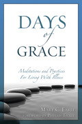 Days of Grace: Meditations and Practices for Living with Illness